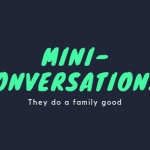 What's a Mini-Conversation Anyway??