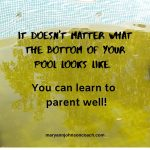 What does an algae-filled pool have to do with successful parenting?