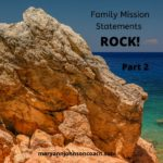 Family Mission Statements ROCK – Part 2