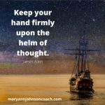 Keep Your Hand on the Helm of Thought